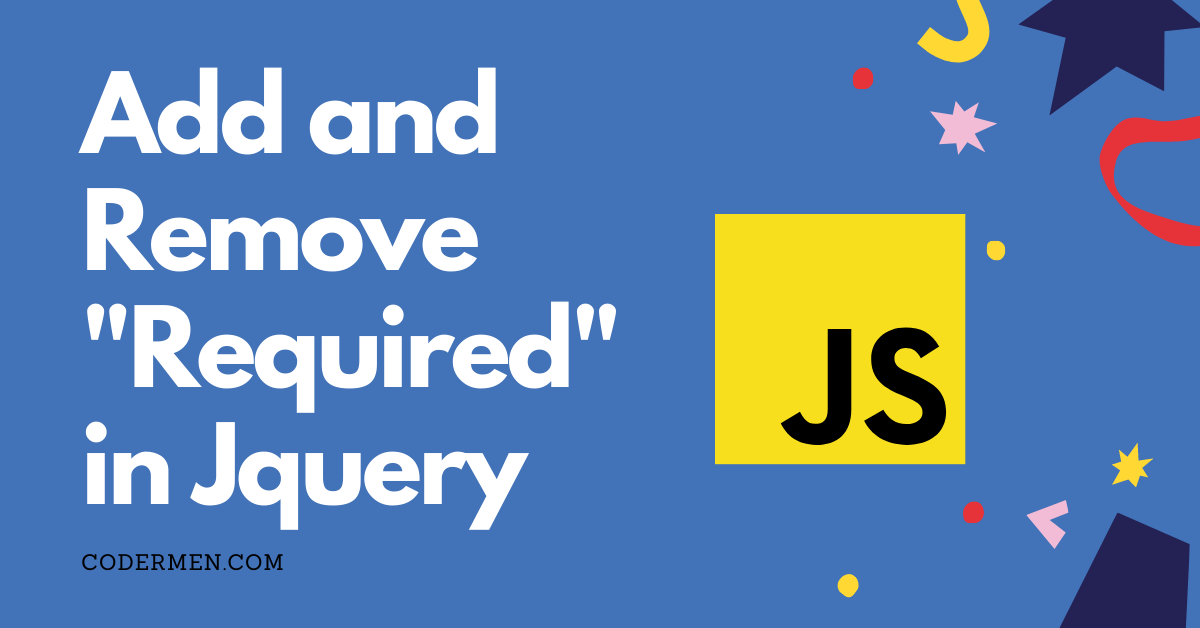 Add and Remove Required in Jquery