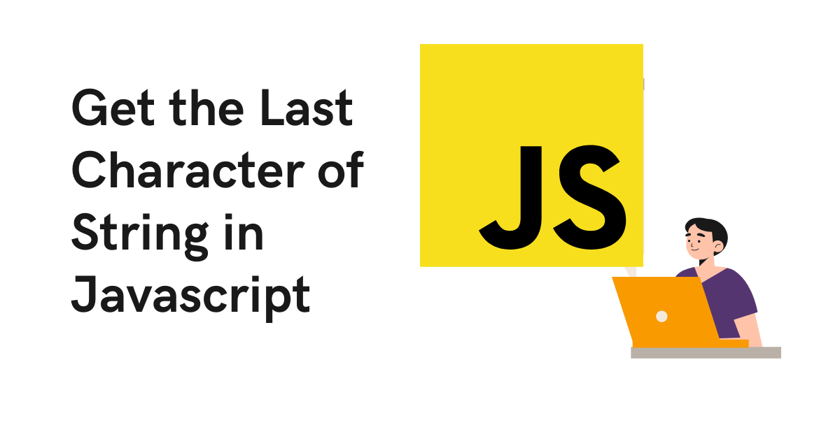 Get the Last Character of String in Javascript
