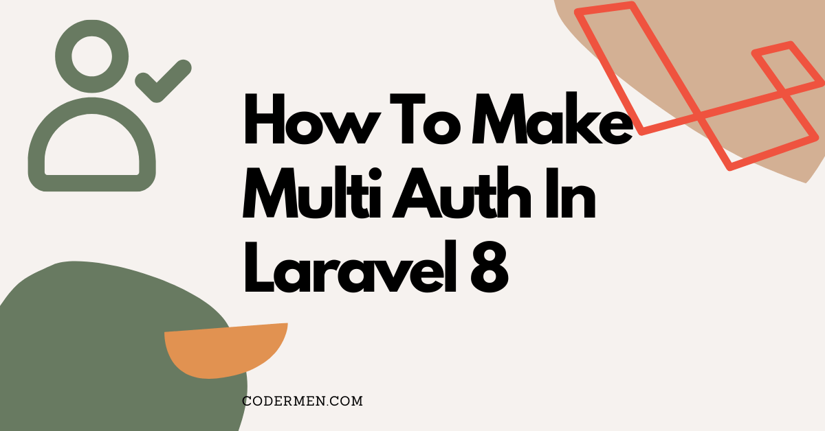 How To Make Multi Auth In Laravel 8