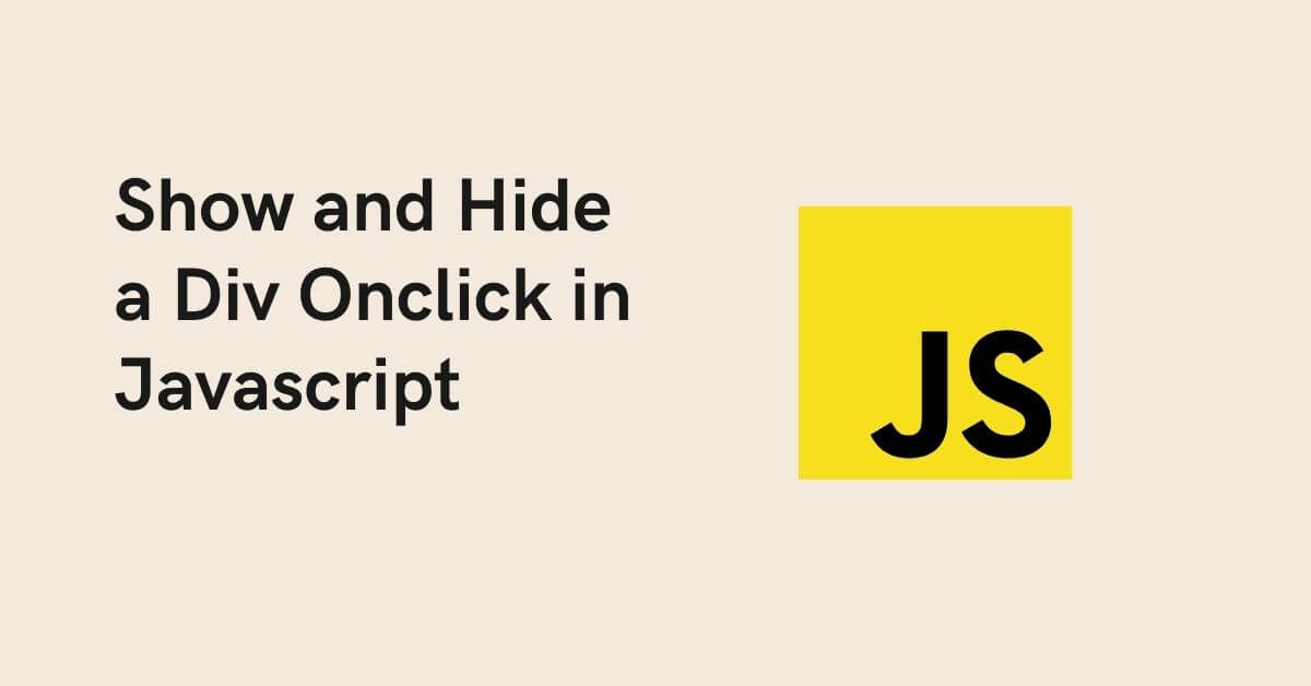 Show and Hide a Div Onclick in Javascript